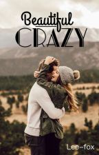 Beautiful-Crazy by lee-fox