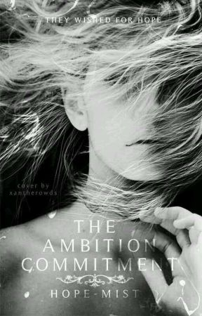 The Ambition Commitment  by Hope-Mist