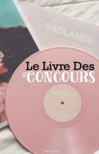 Le Livre des Concours [EN PAUSE] by JusteViviana