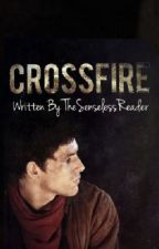 Crossfire  by TheSenselessReader