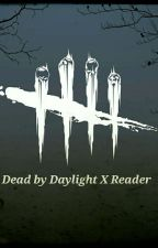 Dead by Daylight X Reader Oneshots by TheMyzzingLink