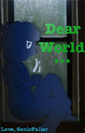 Dear World... [#LoveSimon Contest] by SonicFaller