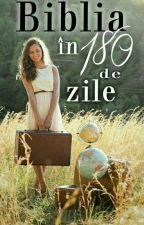 Biblia în 180 de zile by Comunitatea_Crestina
