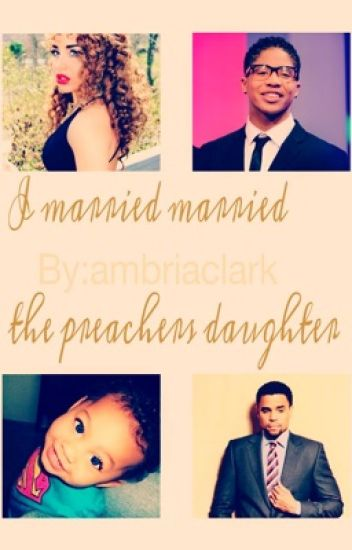 I Married The preachers daughter: roc royal love story (ON