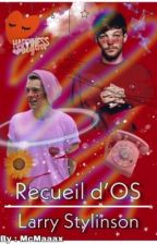 Recueil d'OS - Larry Stylinson by McMaaax