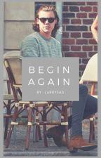 Begin Again [H+L] by -larrysad
