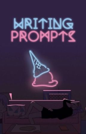 WRITING PROMPTS by -SterreDeWildt-