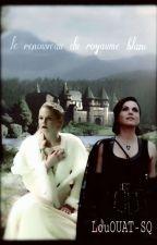 Le renouveau du royaume blanc (SwanQueen) by LouOUAT-SQ