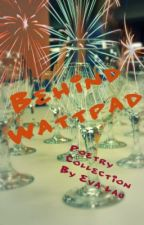 Behind Wattpad - Poetry Collection by EvaLau