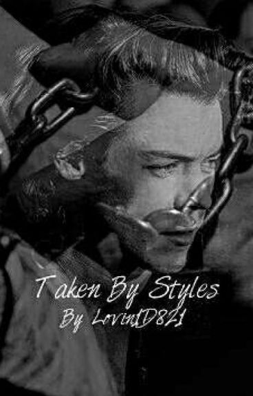 Taken By Styles (Harry Styles mature)