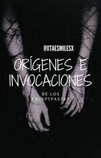 Los Orígenes Y Las Invocaciones De Los Creepypastas by xtaesmilesx
