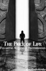 The Price of Life (Fullmetal Alchemist) by melosdechordas