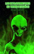 Los extraterrestres no tienen pestañas (Los monstruos no se enamoran #2) by Denise_83