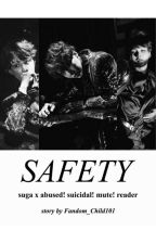 Safety ~ (Suga x Abused! Suicidal! Mute! Reader) by Fandom_Child101