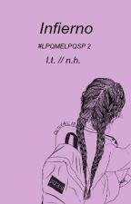 Infierno // l.t. n.h. // #LPQMELPQSP 2 by dreamergirls009