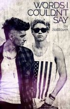 Ziall- Words I  Couldn't Say by zialllover