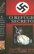 O Refúgio Secreto (Completo) by pamelasantosmoura