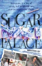 Sugar Palace by xXnomophobicXx