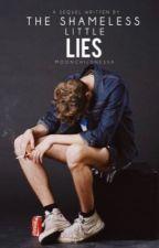 The Shameless Little Lies #2   by moonchildnessa