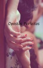 Opostos Perfeitos by JuuhWr