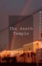 The Death Temple by thispandalovesu