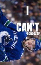 I CAN'T [ BROCK BOESER ] by bbboeser