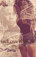 In Love With A Thug by TrinityFuller