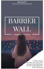 Barrier Wall [HunHan] by Riqalaa