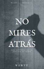 No mires atras by Werty3000