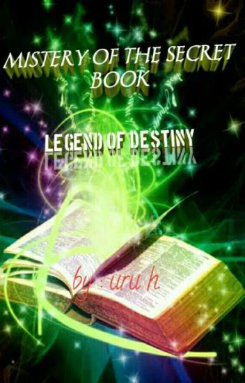 MYSTERY OF THE SECRET BOOK ( LEGEND OF Destiny)