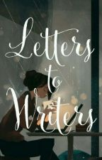Letters to Writers by myleasands