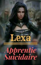 Lexa : Apprentie Suicidaire by entrebienetmal