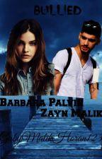 Bullied (Zayn Malik y tu) TERMINADA by GabyMalikHoran123