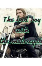 The bad boy with the motorcycle. by KatieKatt23
