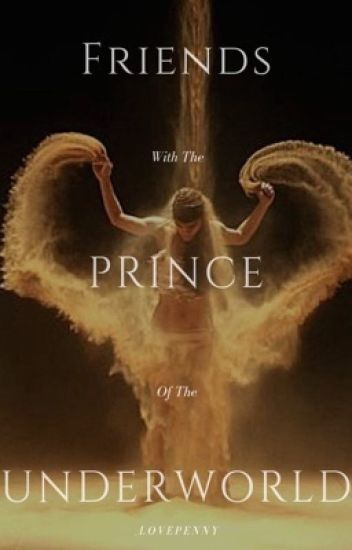 Friends with the Prince of the Underworld   Prequel   #wattys2018