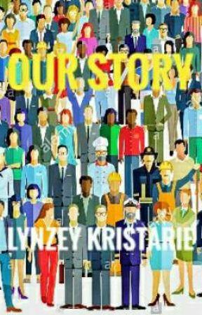 Our Story by lynzalynzforevz