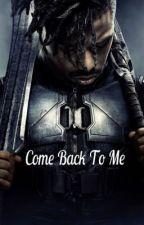 Come back to me || Killmonger by Nialovebug18