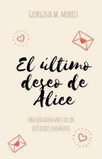 El último deseo de Alice. by GinaMorris