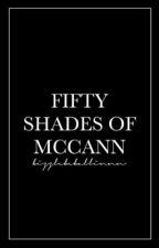 Fifty Shades of McCann | [Jastin] [BoyxBoy] | Book 1 ☑︎ by bizzlebeballinnn
