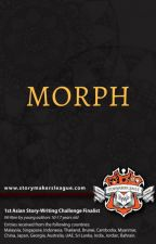 Morph (1st  Asian Storywriting Challenge) by StorymakersLeague