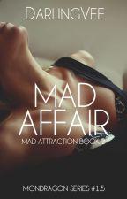 Mad Affair (Mad Attraction Book 2) by DarlingVee