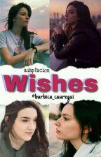 Wishes  (Adaptación Barbica G!P) by Joanalz22