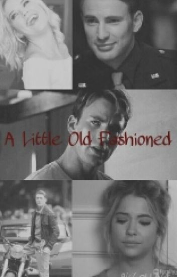 A Little Old Fashioned (Steve Rogers/Captain America Love Story)
