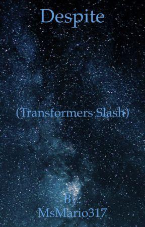 Despite (Transformers Slash) by MsMario317