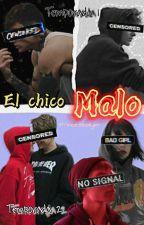 °El Chico Malo° (Yaoi/Homosexual) by FabiolaRodriguez334