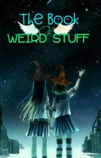 The Book Of Weird Stuff  by Kenerelda