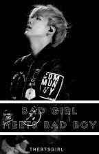 Badgirl meets Badboy (BTS suga ff) by theBTSgirl