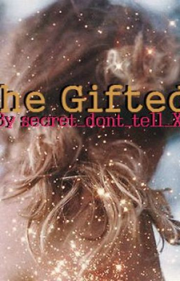 The Gifted by secret_dont_tell_Xx