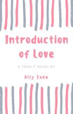 Introduction of Love (End) by AllyParker8