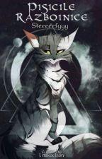Pisicile Războinice  by Steeeeefyyy